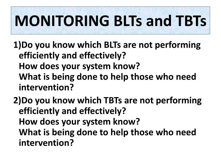MONITORING BLTs and TBTs