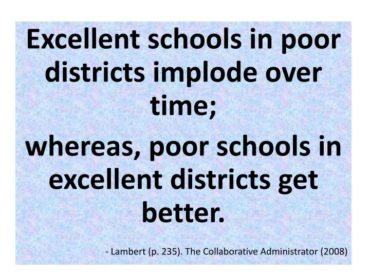 Excellent schools in poor districts implode over time;