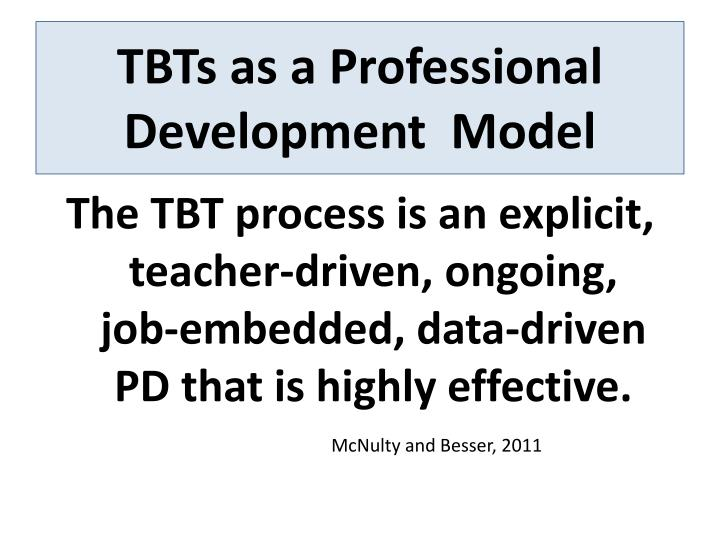 TBTs as a Professional Development  Model