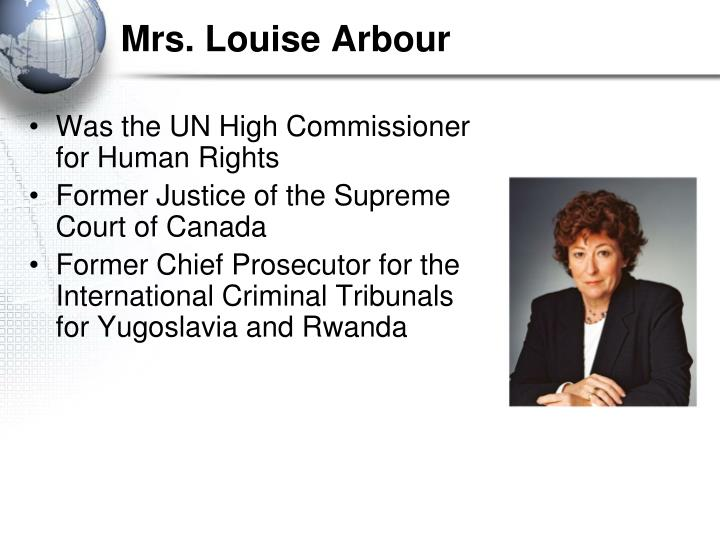 Mrs. Louise Arbour