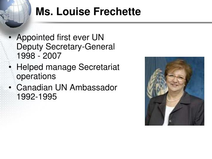 Ms. Louise Frechette