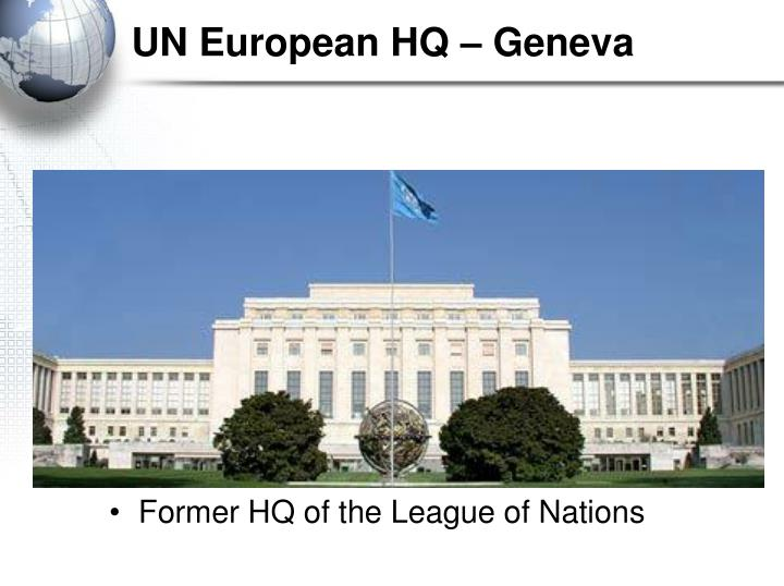 UN European HQ – Geneva