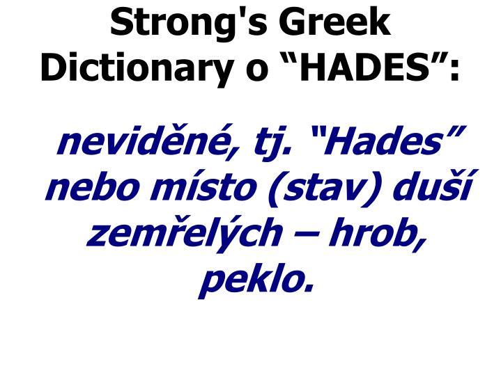 """neviděné, tj. """"Hades"""" nebo místo (stav) duší zemřelých – hrob, peklo."""