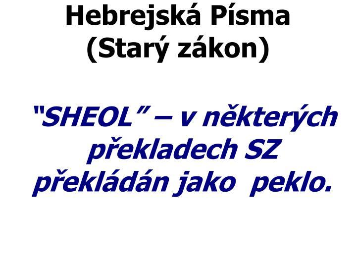 """""""SHEOL"""" – v některých překladech SZ překládán jako  peklo."""