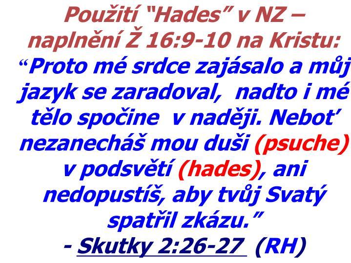 """Použití """"Hades"""" v NZ – naplnění Ž 16:9-10 na Kristu:"""