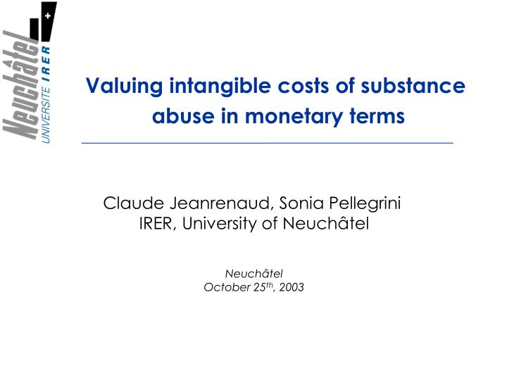 Valuing intangible costs of substance