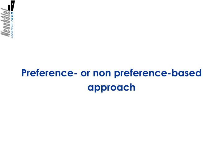 Preference- or non preference-based approach