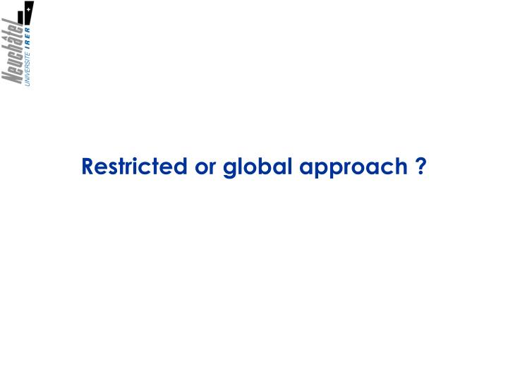 Restricted or global
