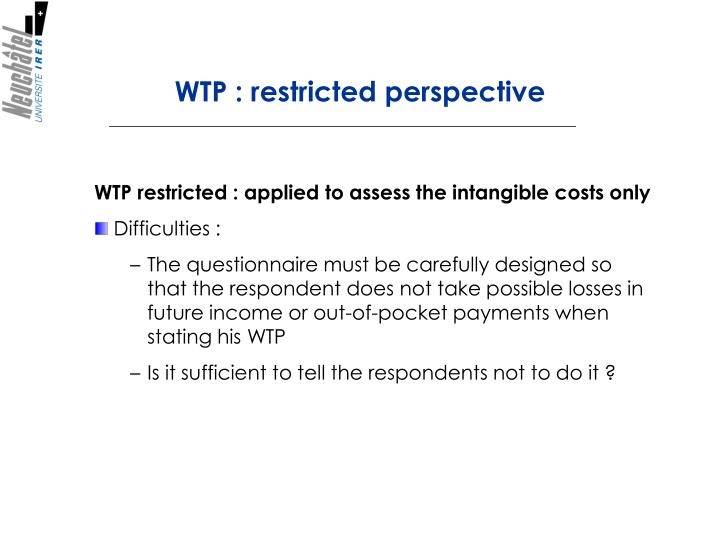 WTP : restricted perspective