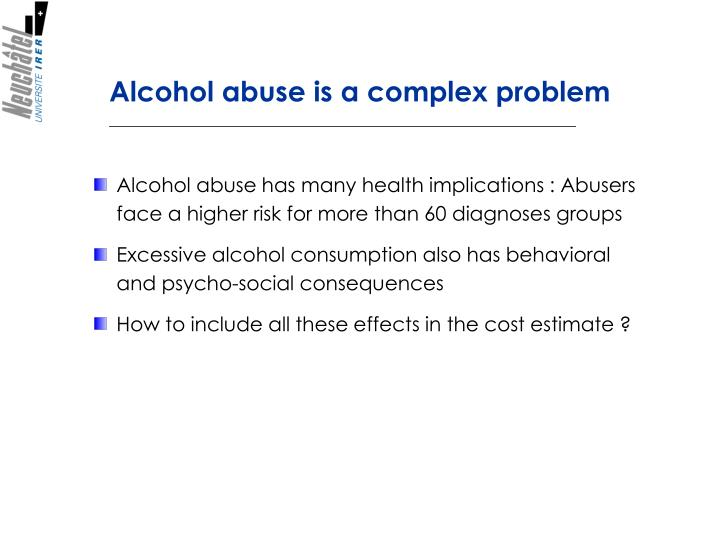 Alcohol abuse is a complex problem
