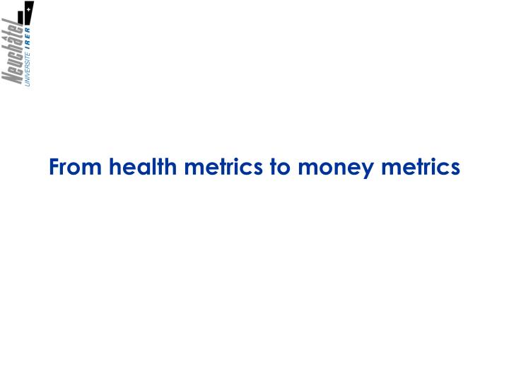 From health metrics to money metrics