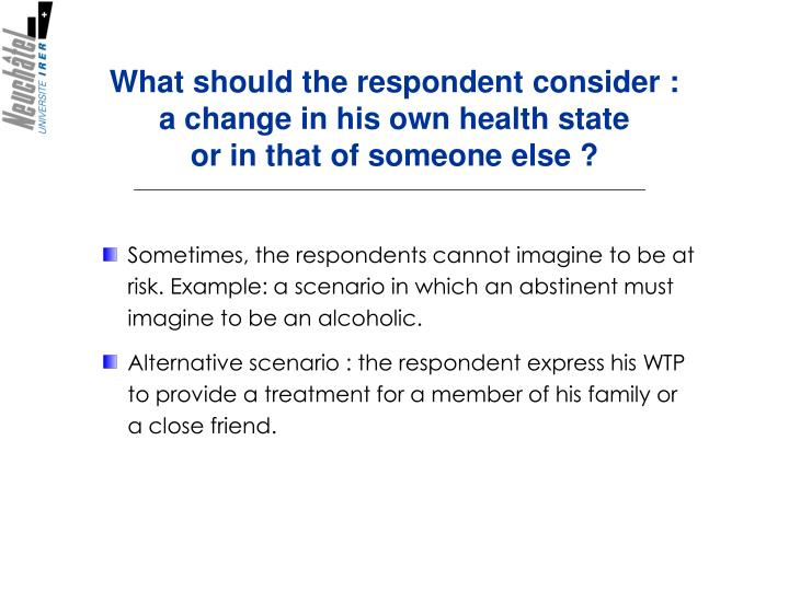 What should the respondent consider :