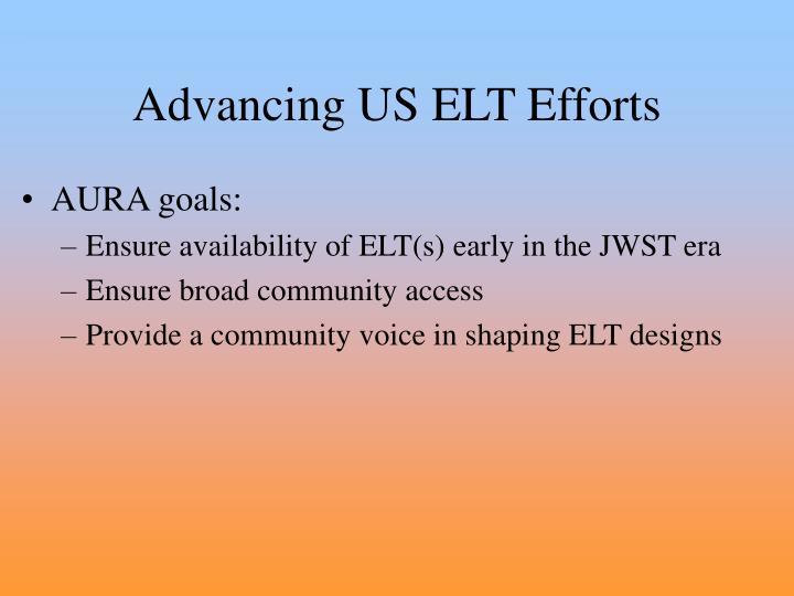 Advancing US ELT Efforts