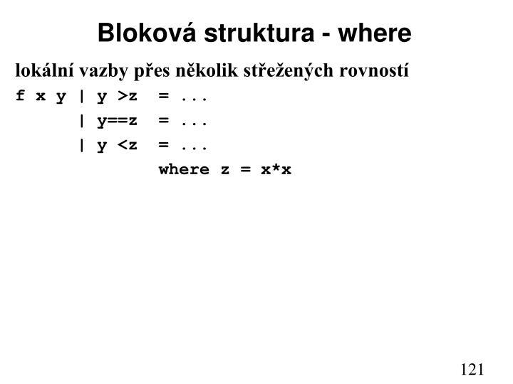 Bloková struktura - where