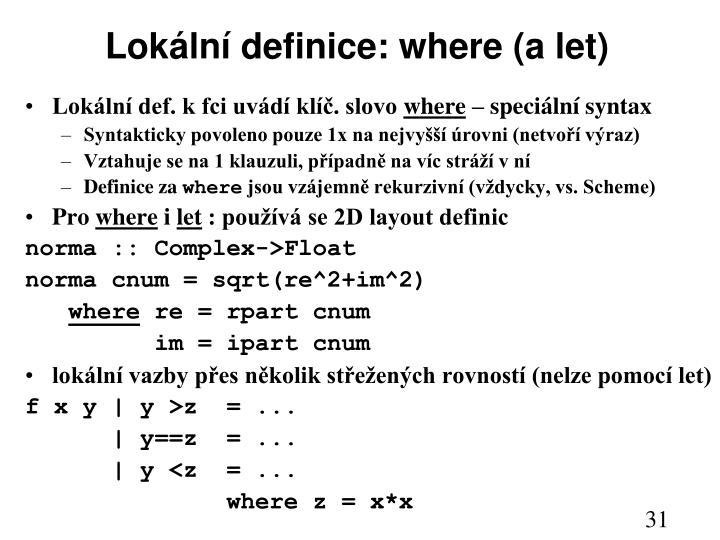 Lokální definice: where (a let)