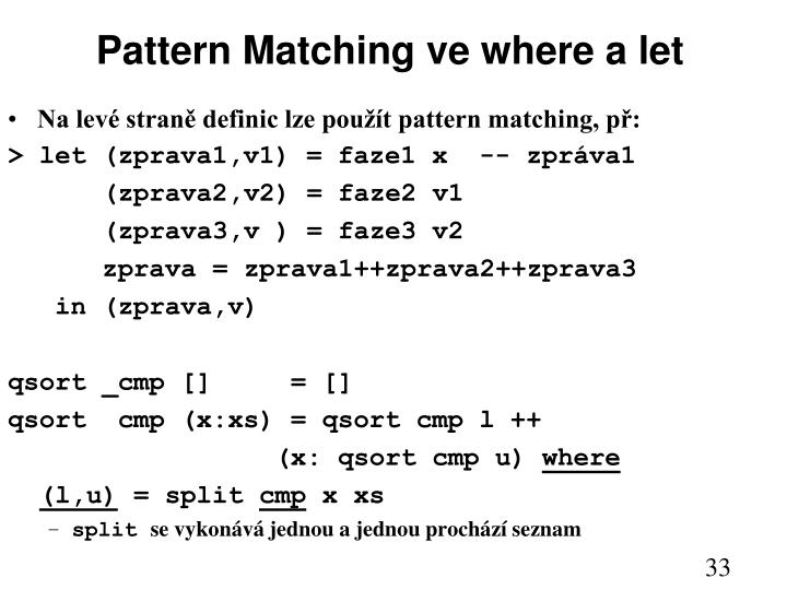 Pattern Matching ve where a let