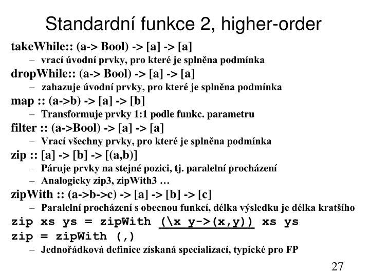 Standardní funkce 2, higher-order