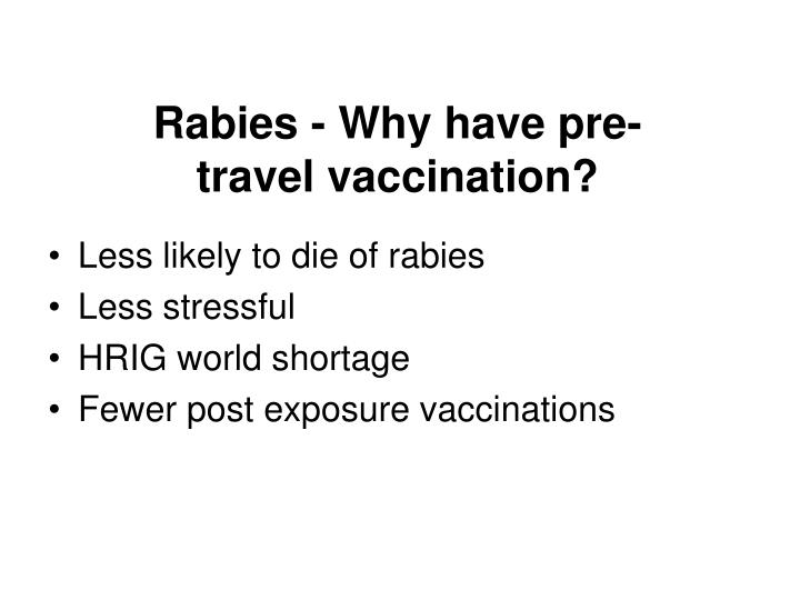Rabies - Why have pre-travel vaccination?