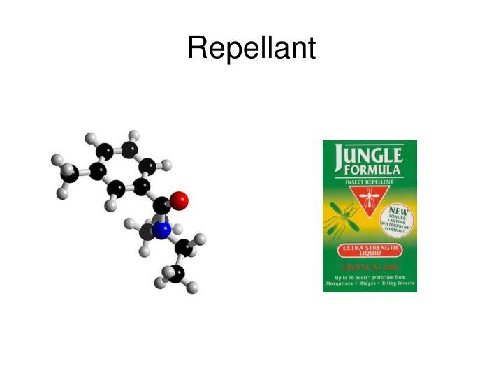 Repellant