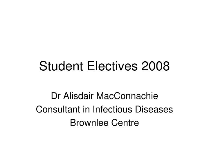 Student electives 2008