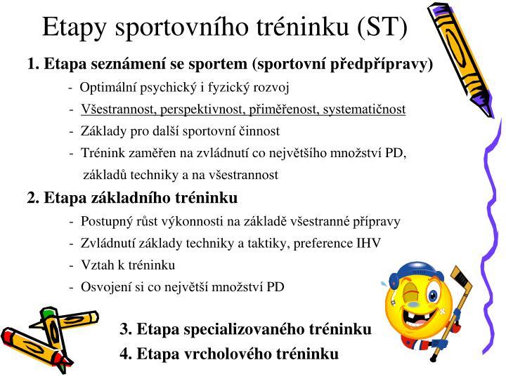 Etapy sportovního tréninku (ST)