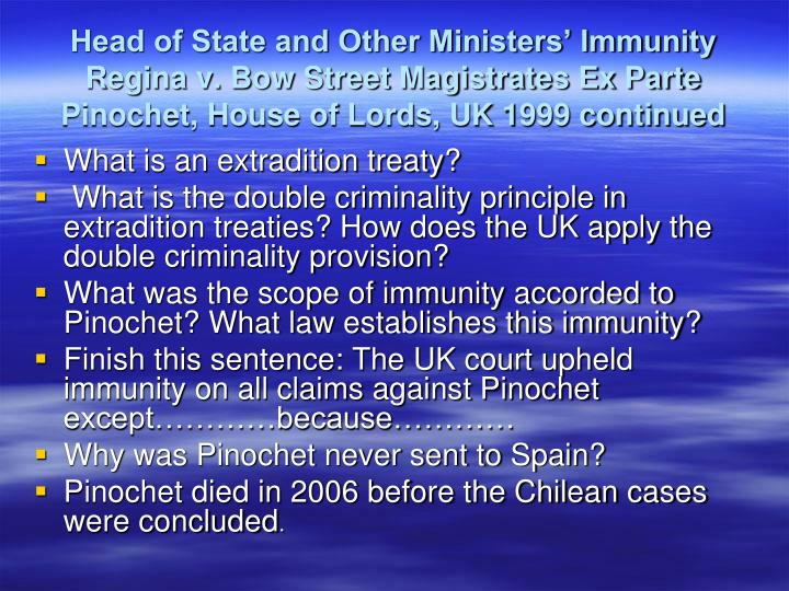 Head of State and Other Ministers' Immunity Regina v. Bow Street Magistrates Ex Parte Pinochet, House of Lords, UK 1999 continued