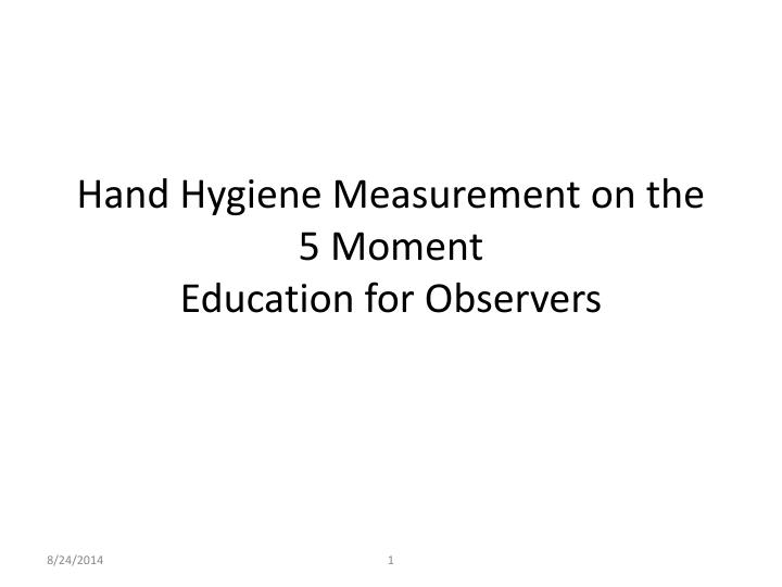 Hand Hygiene Measurement on the 5 Moment