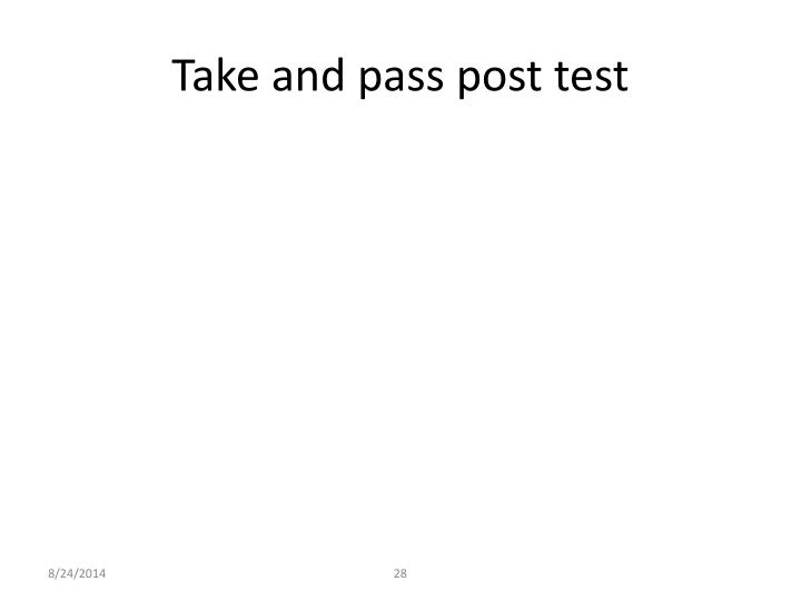 Take and pass post test