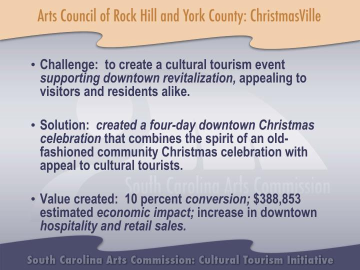 Challenge:  to create a cultural tourism event