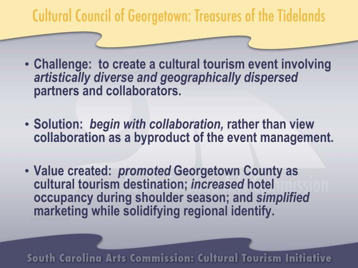 Challenge:  to create a cultural tourism event involving