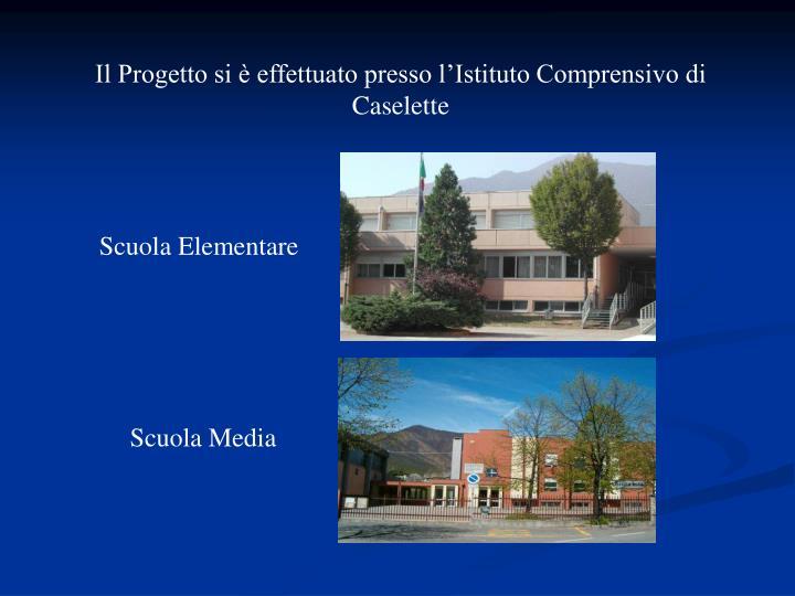 Il Progetto si è effettuato presso l'Istituto Comprensivo di Caselette