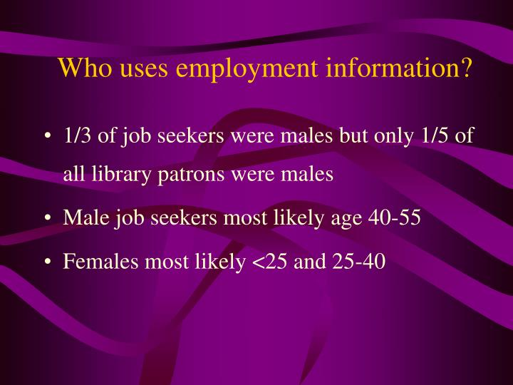 Who uses employment information?