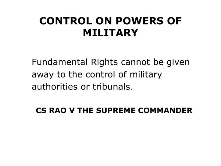 CONTROL ON POWERS OF MILITARY
