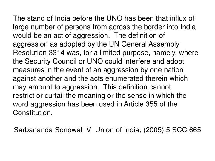 The stand of India before the UNO has been that influx of