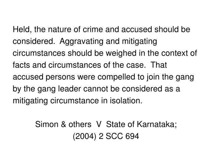 Held, the nature of crime and accused should be