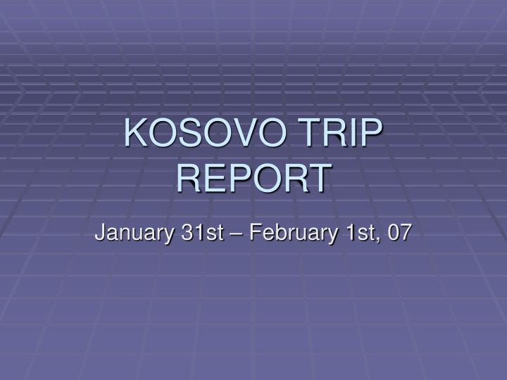 KOSOVO TRIP