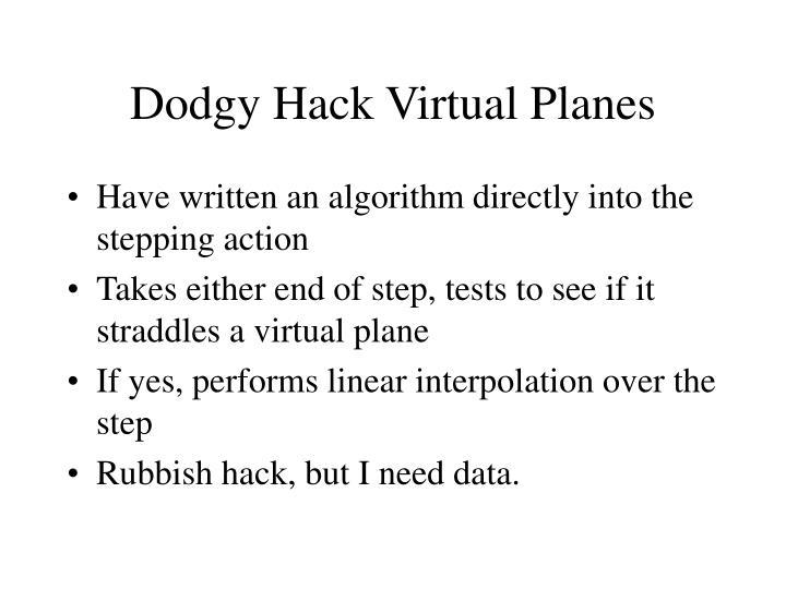 Dodgy Hack Virtual Planes