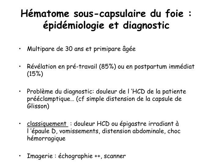 Hématome sous-capsulaire du foie : épidémiologie et diagnostic