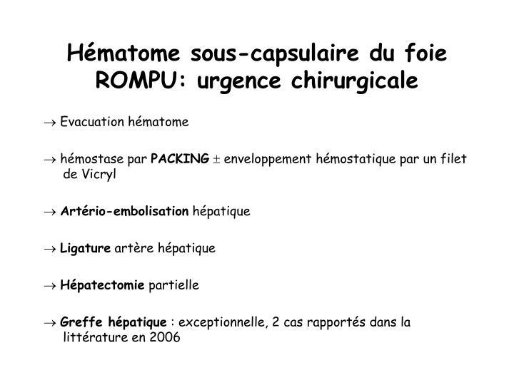 Hématome sous-capsulaire du foie ROMPU: urgence chirurgicale