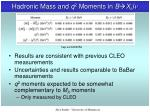 hadronic mass and q 2 moments in b x c l n4