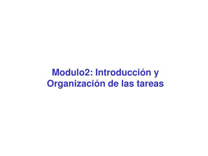 Modulo2: Introducción y Organización de las tareas