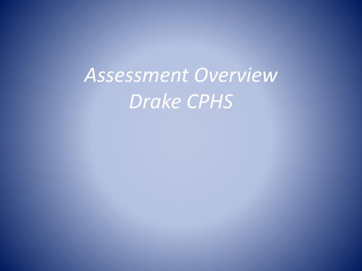 Assessment overview drake cphs
