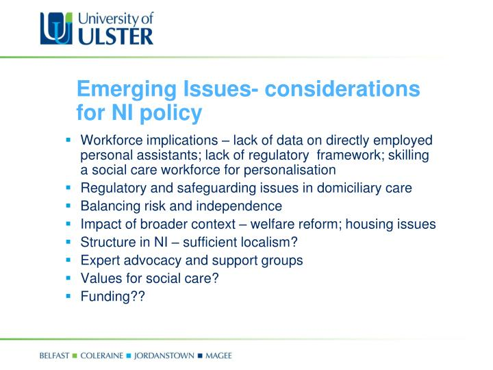 Emerging Issues- considerations for NI policy