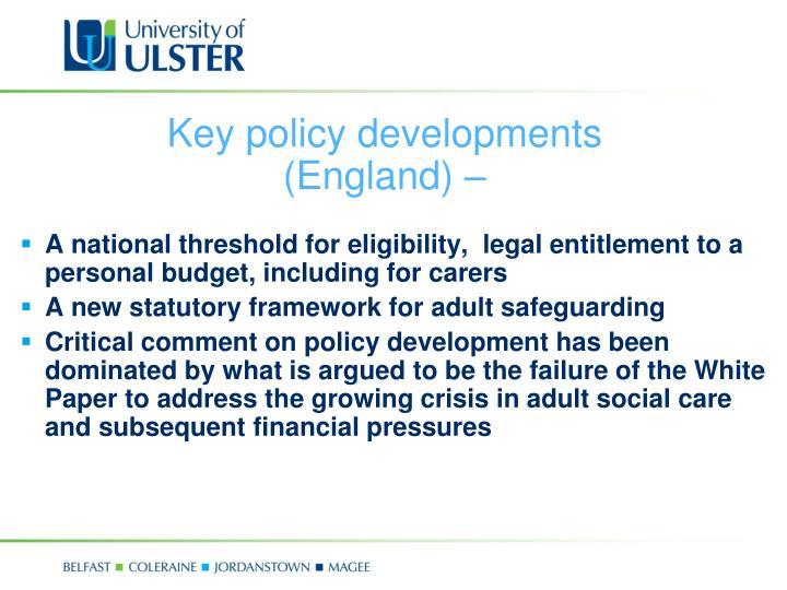 Key policy developments (England) –