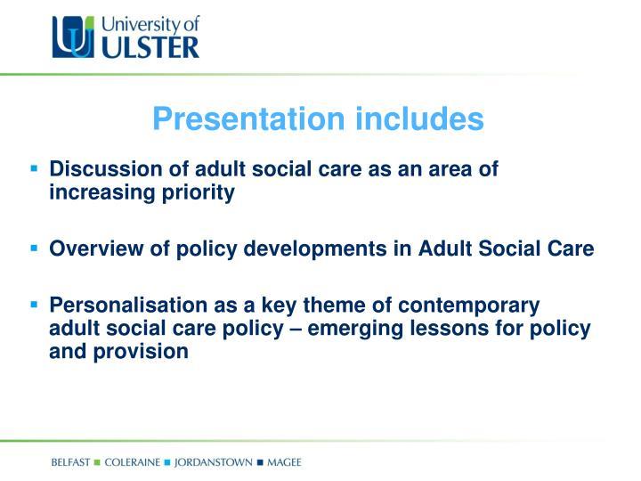 Presentation includes