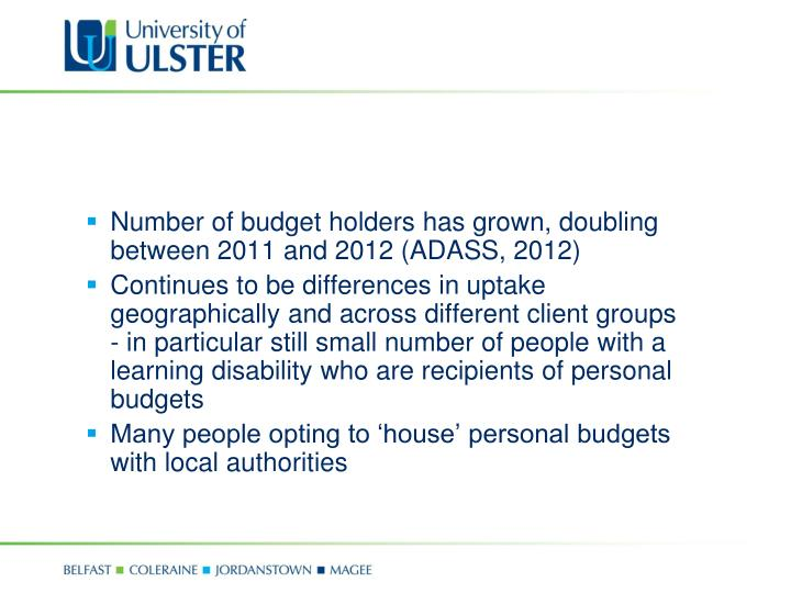 Number of budget holders has grown, doubling between 2011 and 2012 (ADASS, 2012)
