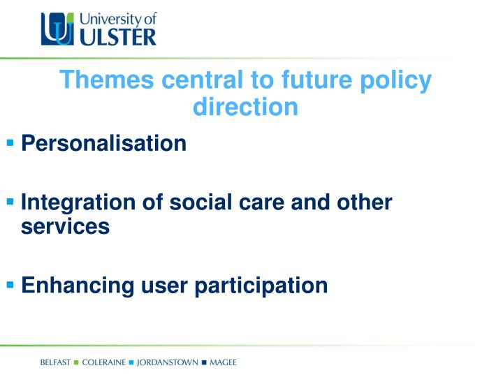 Themes central to future policy direction
