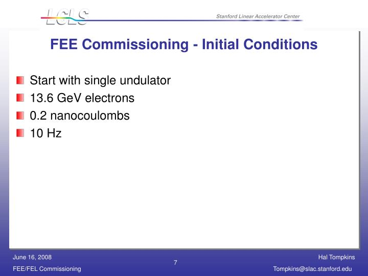 FEE Commissioning - Initial Conditions