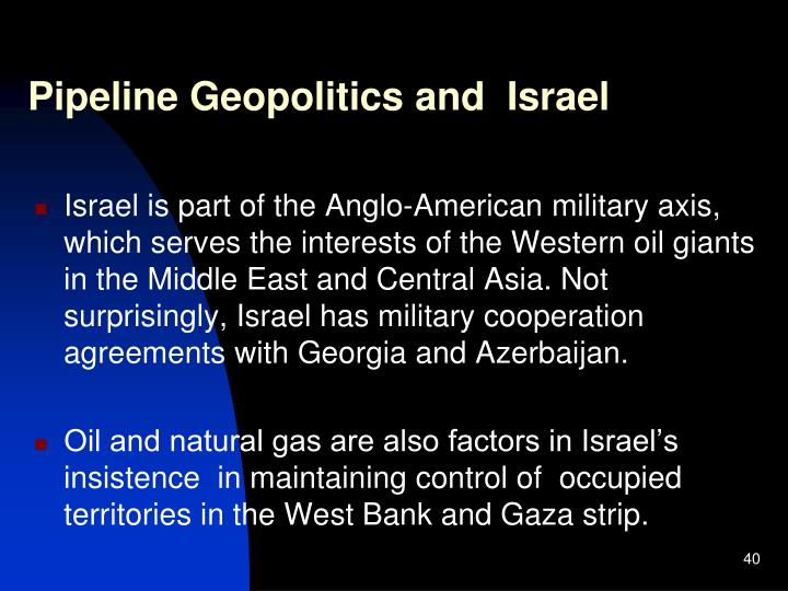 Pipeline Geopolitics and  Israel