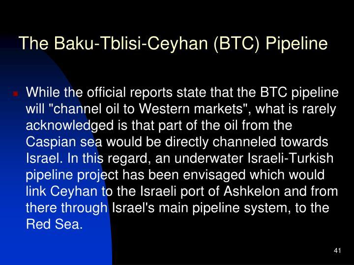 The Baku-Tblisi-Ceyhan (BTC) Pipeline